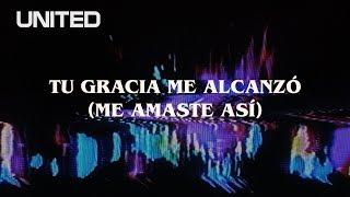 Tu Gracia Me Alcanzó ( Me Amaste Así) - Offical Lyric Video - Hillsong UNITED