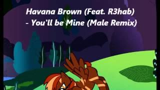 Havana Brown & R3hab You'll Be Mine (Male Remix)