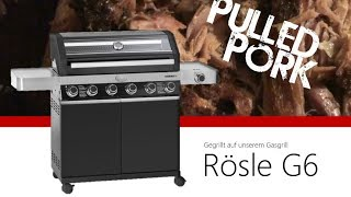 Rösle Videro G6 Gasgrill - Pulled Pork