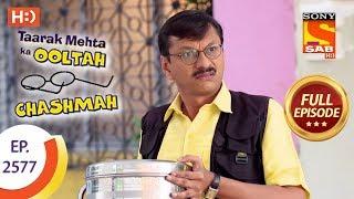 Taarak Mehta Ka Ooltah Chashmah - Ep 2577 - Full Episode - 16th October, 2018