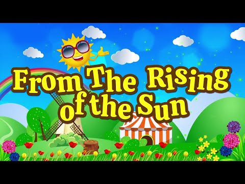 From the Rising Sun | Christian Songs For Kids