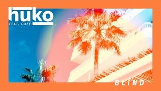 Huko Ft. Cozy - Blind