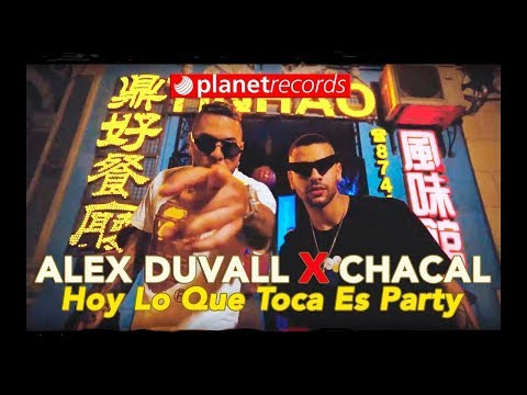 ALEX DUVALL ❌ CHACAL - Hoy Lo Que Toca Es Party