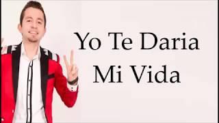 LA ADICTIVA - Yo Te Daria Mi Vida (LETRA) (2019)