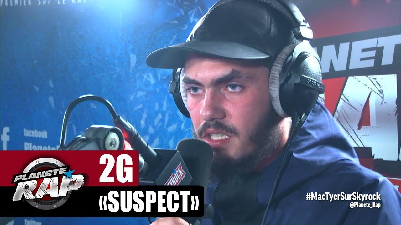 """2G """"Suspect"""" #PlanèteRap"""