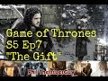 Game of Thrones Season 5 Episode 7 The Gift.