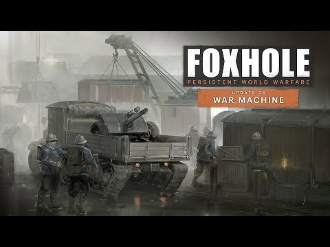 New World, Vehicles, Logistics & More! [War Machine] - Foxhole (Update 26)