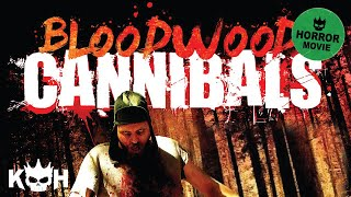 Bloodwood Cannibals  Full Horror Movie