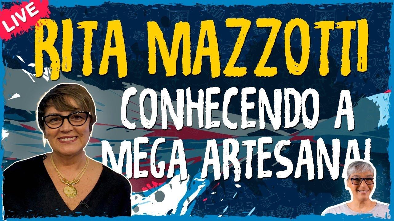 Conheça a Mega Artesanal com Rita Mazzotti – Live Convidado
