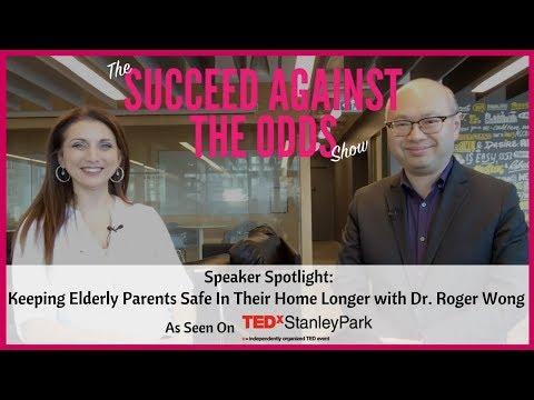 How To Have Safe Elderly Care with Dr. Roger Wong (TEDxStanleyPark Speaker Spotlight) - SATO TV