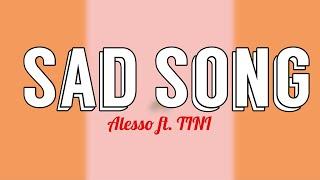 Sad Song   Alesso Ft. TINI (Lyrics)