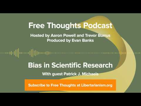 Ep. 12: Bias in Scientific Research (with Patrick J. Michaels)