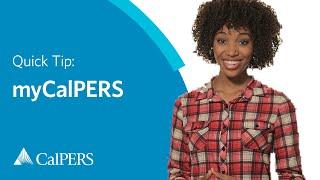 CalPERS Quick Tip: my|CalPERS