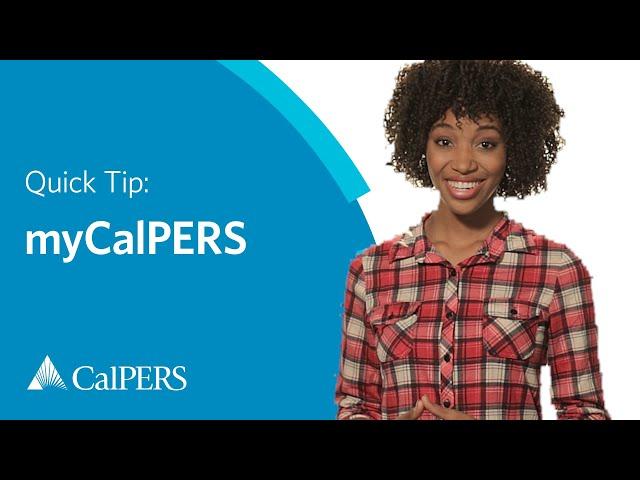CalPERS Quick Tip: myCalPERS
