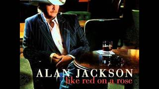 Don't Change On Me - Alan Jackson