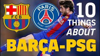 10 THINGS ABOUT BARÇA - PSG 🔥🆑