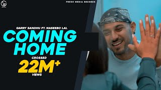 Coming Home | Garry Sandhu ft. Naseebo Lal (Official Video) Latest Punjabi Songs 2020