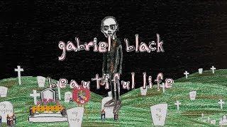 Gabriel Black   Beautiful Life (music Video)