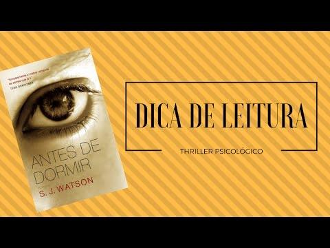 ANTES DE DORMIR - S. J. WATSON | DICA DE LEITURA