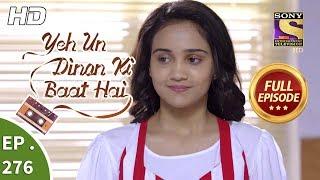 Yeh Un Dinon Ki Baat Hai - Ep 276 - Full Episode - 27th September, 2018