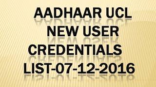 Aadhaar UCL     New User       Credentials   list-07-12-2016-TIP
