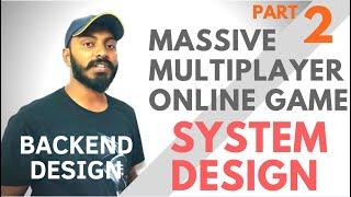 System design: Massive Multiplayer online games PART 2 | online game software architecture