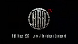 HRH TV – Jack J Hutchinson Unplugged @ HRH Blues III