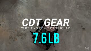 CDT GEAR: What I Finished With / Left Behind - 7.6lb