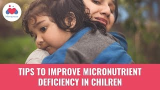 Micronutrient Deficiency | Child Nutrition