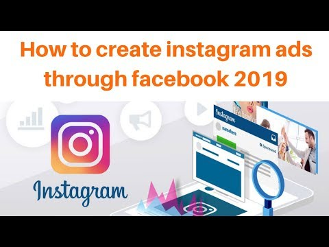 How to create instagram ads through facebook 2019