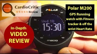 Polar M200 GPS running watch / activity tracker with Heart Rate. Video Review by CardioCritic