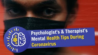 Psychologists and Therapist's Top Tips during the Coronavirus Crisis