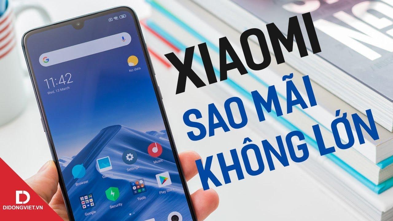 Xiaomi - sao mãi chưa chịu lớn?
