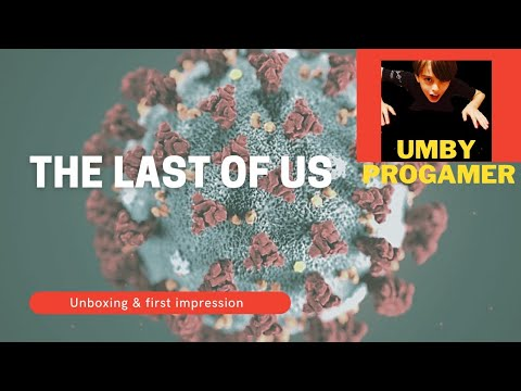 """Videogame """"The last of us"""". Unboxing & first impression with Umby Progamer."""
