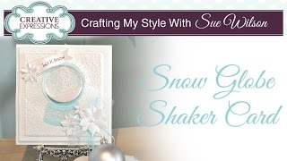 Snow Globe Shaker Card | Crafting My Style With Sue Wilson