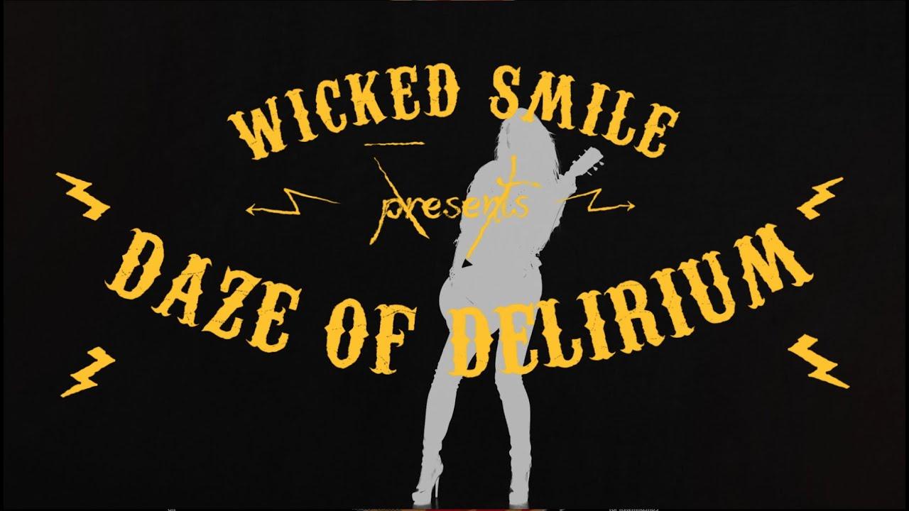 WICKED SMILE - Daze of delirium