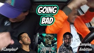 MEEK MILL X DRAKE - GOING BAD (REACTION REVIEW)