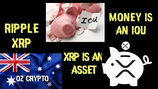 Ripple XRP: Money Is An IOU XRP is an Asset
