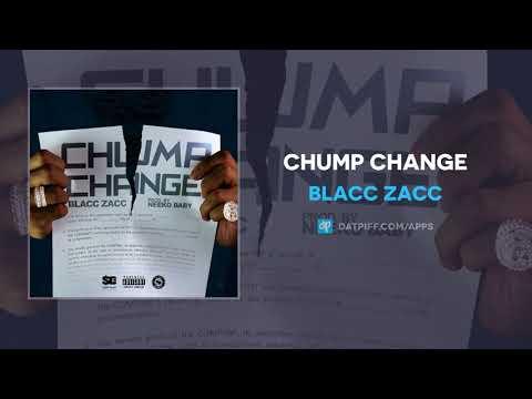 Blacc Zacc - Chump Change (AUDIO)