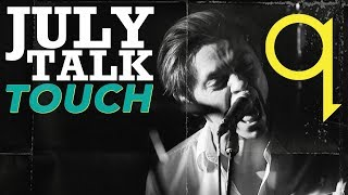 July Talk - Touch (LIVE)