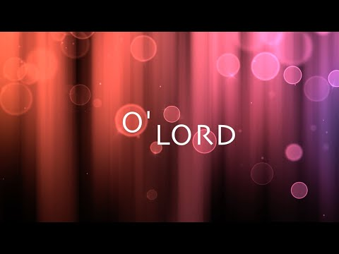 O' Lord W/ Lyrics (Lauren Daigle)