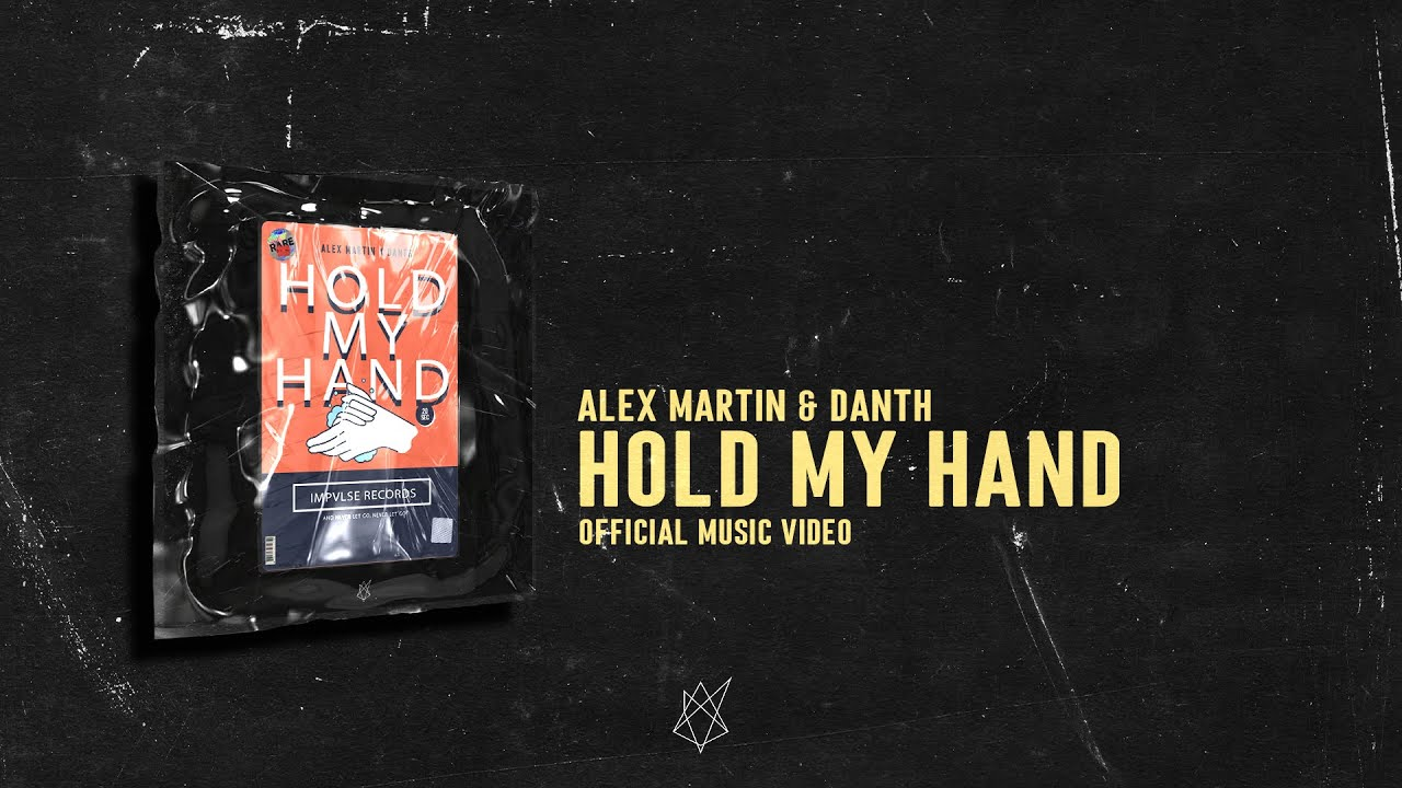 Alex Martin & Danth – Hold My Hand