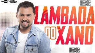 XAND AVIÃO - FEVEREIRO 2019 - LAMBADA - MUSICAS NOVAS - REPERTORIO NOVO
