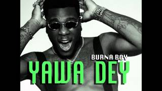 Burna Boy - Yawa Dey (NEW 2013)