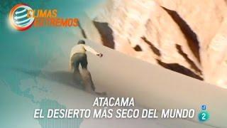 TVE. Climas Extremos. Atacama, El Desierto Más Seco Del Mundo.