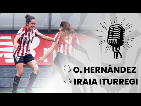 🎙️ O. Hernández & Iraia Iturregi I post Athletic Club 2-1 Real Sociedad I J29 Primera Iberdrola