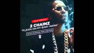 official video audio FLEXING ON MY BABY MAMA  2chainz