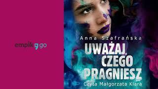 Uważaj czego pragniesz. Anna Szafrańska. Audiobook PL
