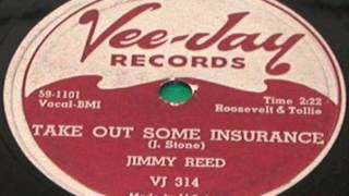 JIMMY REED  Take Out Some Insurance  1959