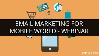 Email Marketing for Mobile World Tutorial - Learn Mobile Marketing - Part 1 | Edureka